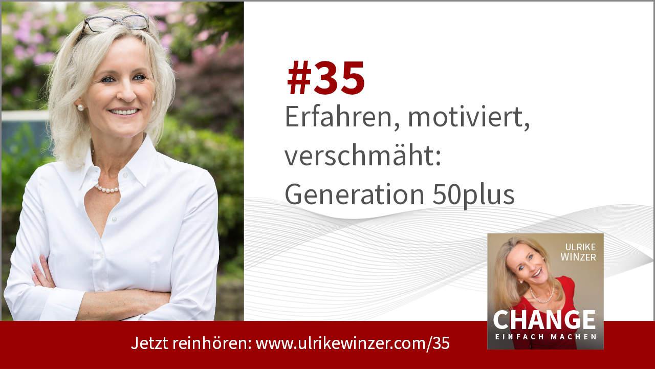 #35 50plus - Podcast Change einfach machen! By Ulrike WINzer