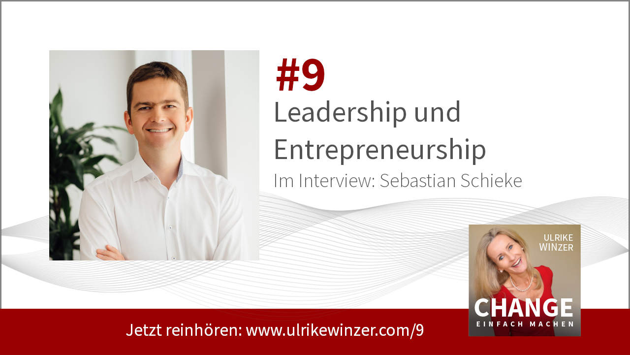 #9 Interview Sebastian Schieke! Podcast Change einfach machen! By Ulrike WINzer