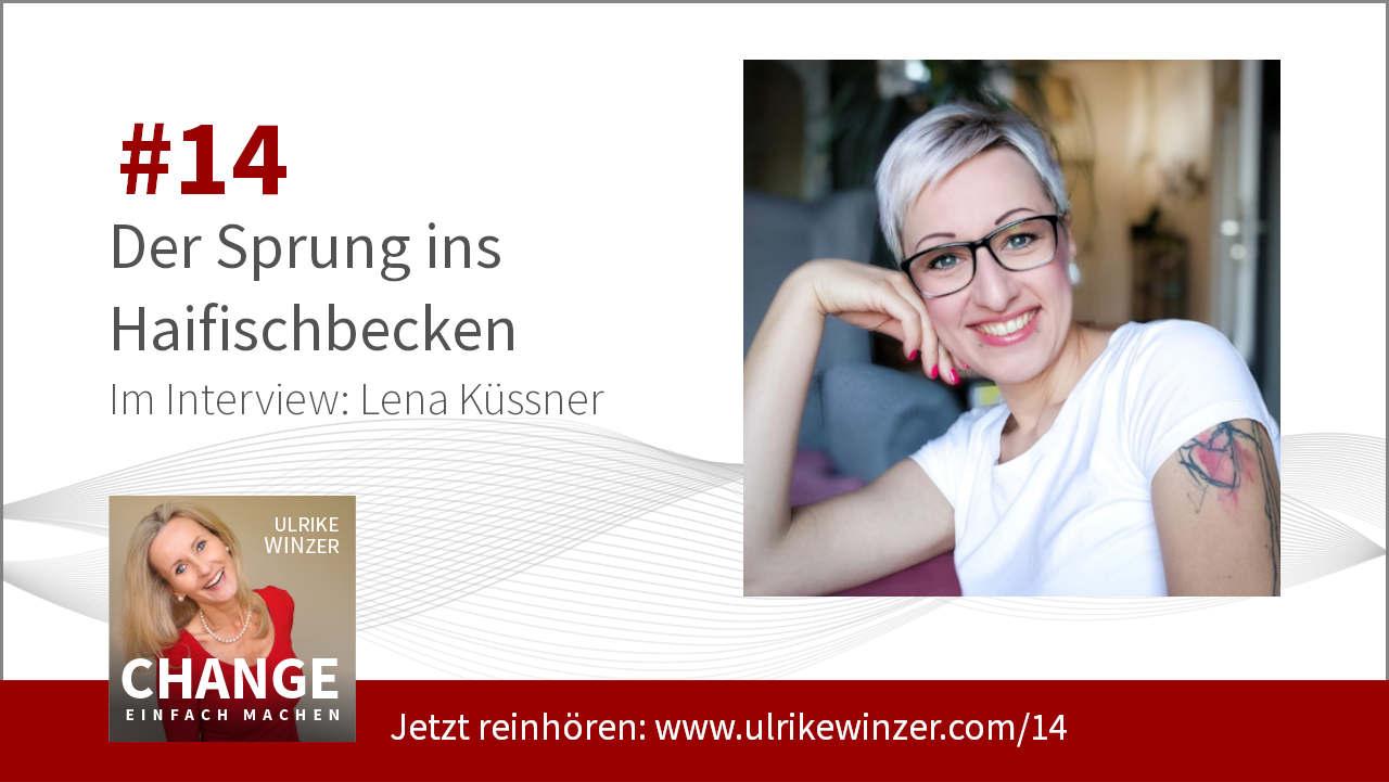 #14 Interview Lena Küssner! Podcast Change einfach machen! By Ulrike WINzer