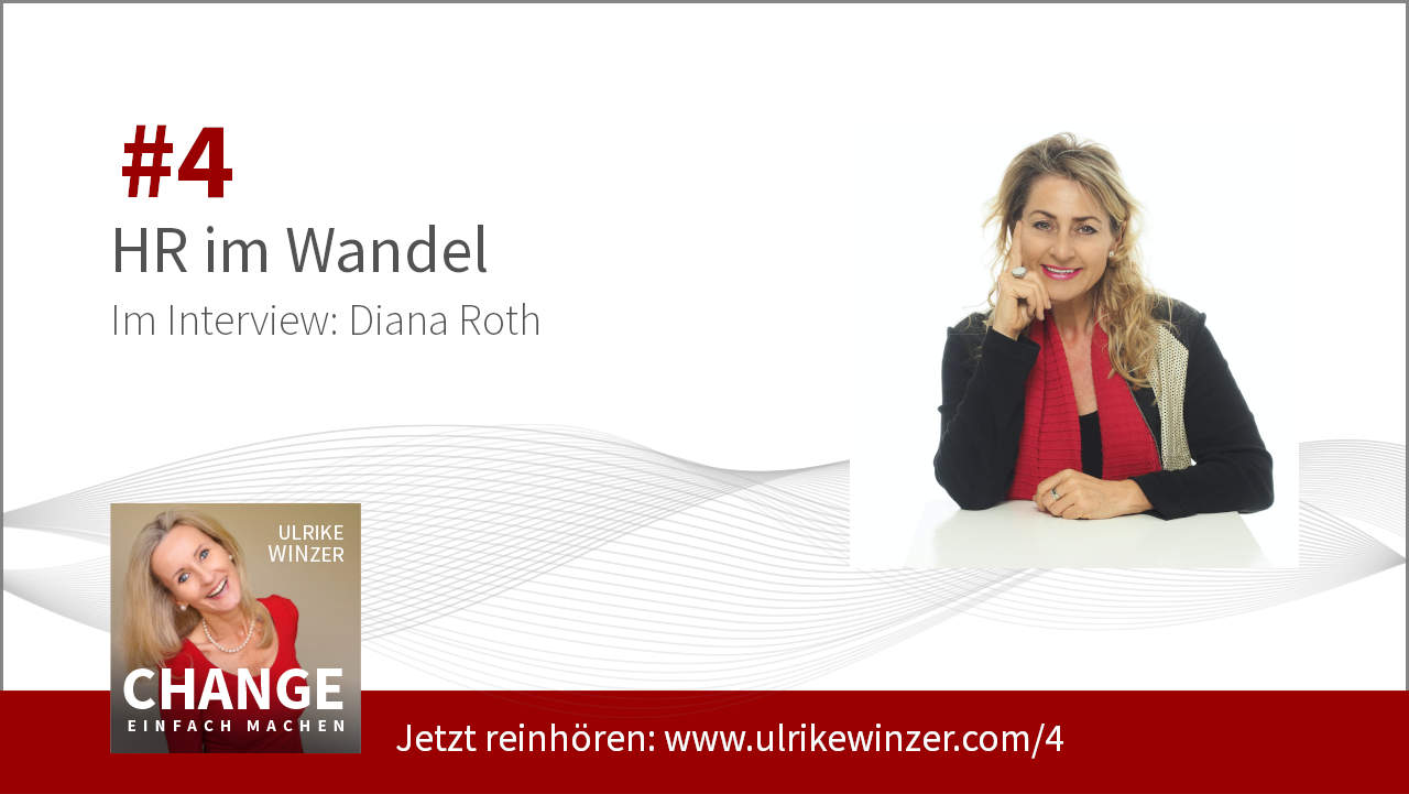 #4 Interview Diana Roth! Podcast Change einfach machen! By Ulrike WINzer