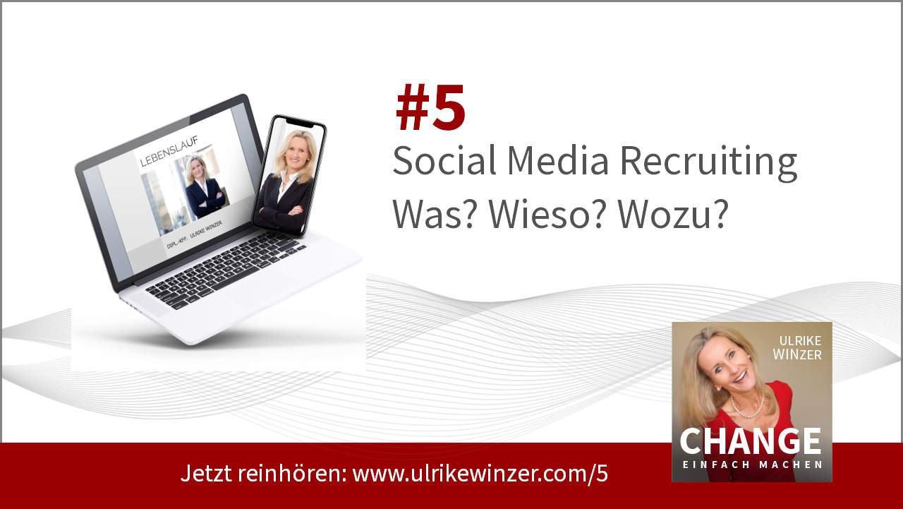 #5 Social Media Recruiting! Podcast Change einfach machen! By Ulrike WINzer