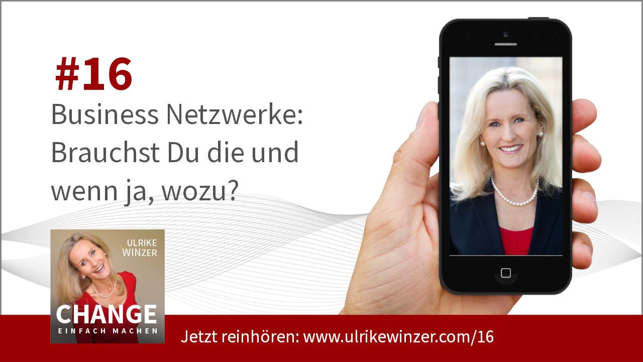 #16 Business Netzwerk - Podcast Change einfach machen! By Ulrike WINzer