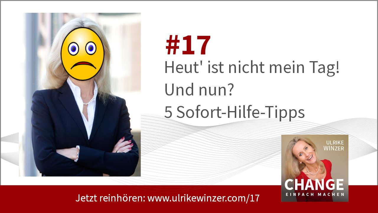 #17 Gespräche mit schlechter Laune - Podcast Change einfach machen! By Ulrike WINzer