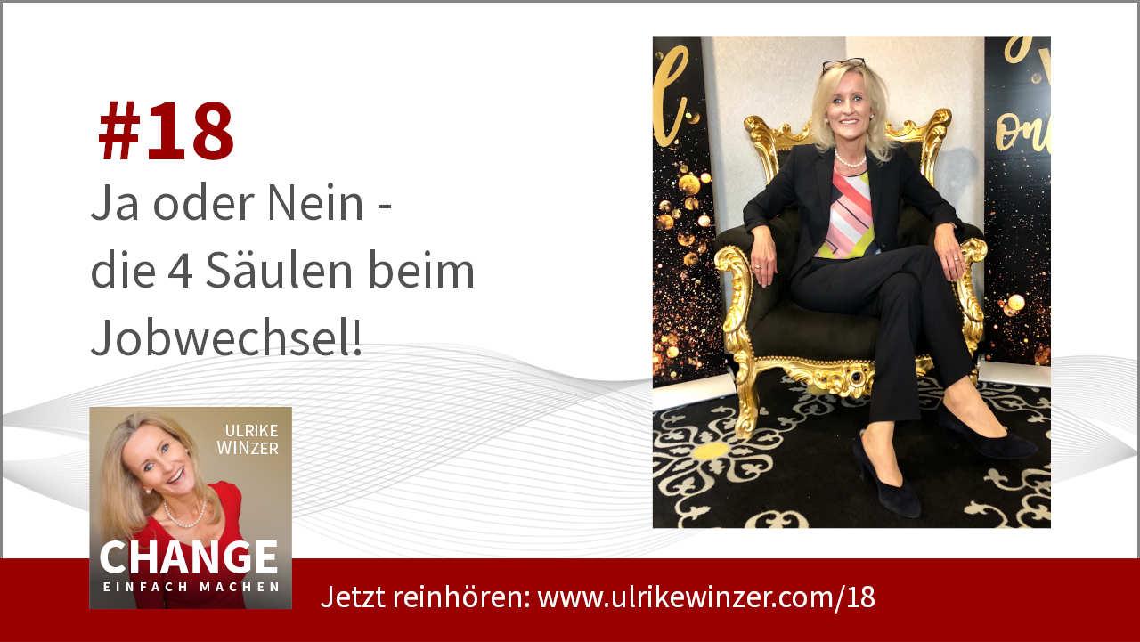 #18 Jobwechsel Entscheidung - Podcast Change einfach machen! By Ulrike WINzer