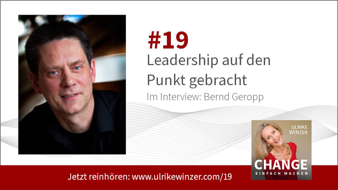 #19 Interview Bernd Geropp - Podcast Change einfach machen! By Ulrike WINzer