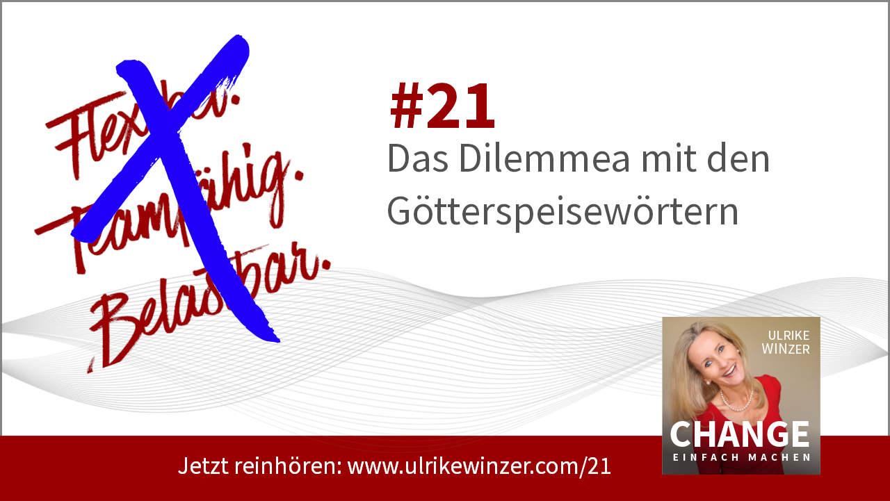 #21 Flexibel Teamfaehig und mehr - Podcast Change einfach machen! By Ulrike WINzer
