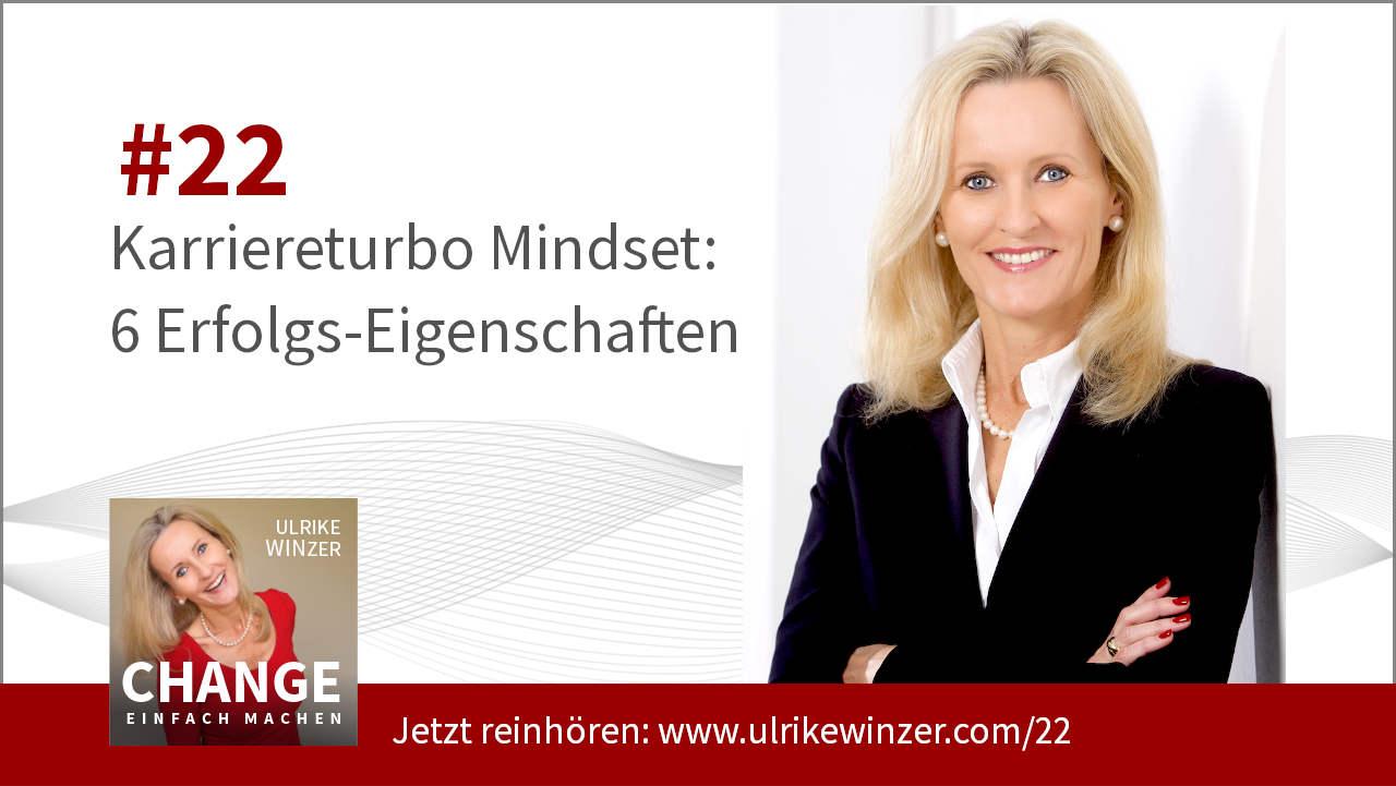 #22 Karriere Mindset -- Podcast Change einfach machen! By Ulrike WINzer