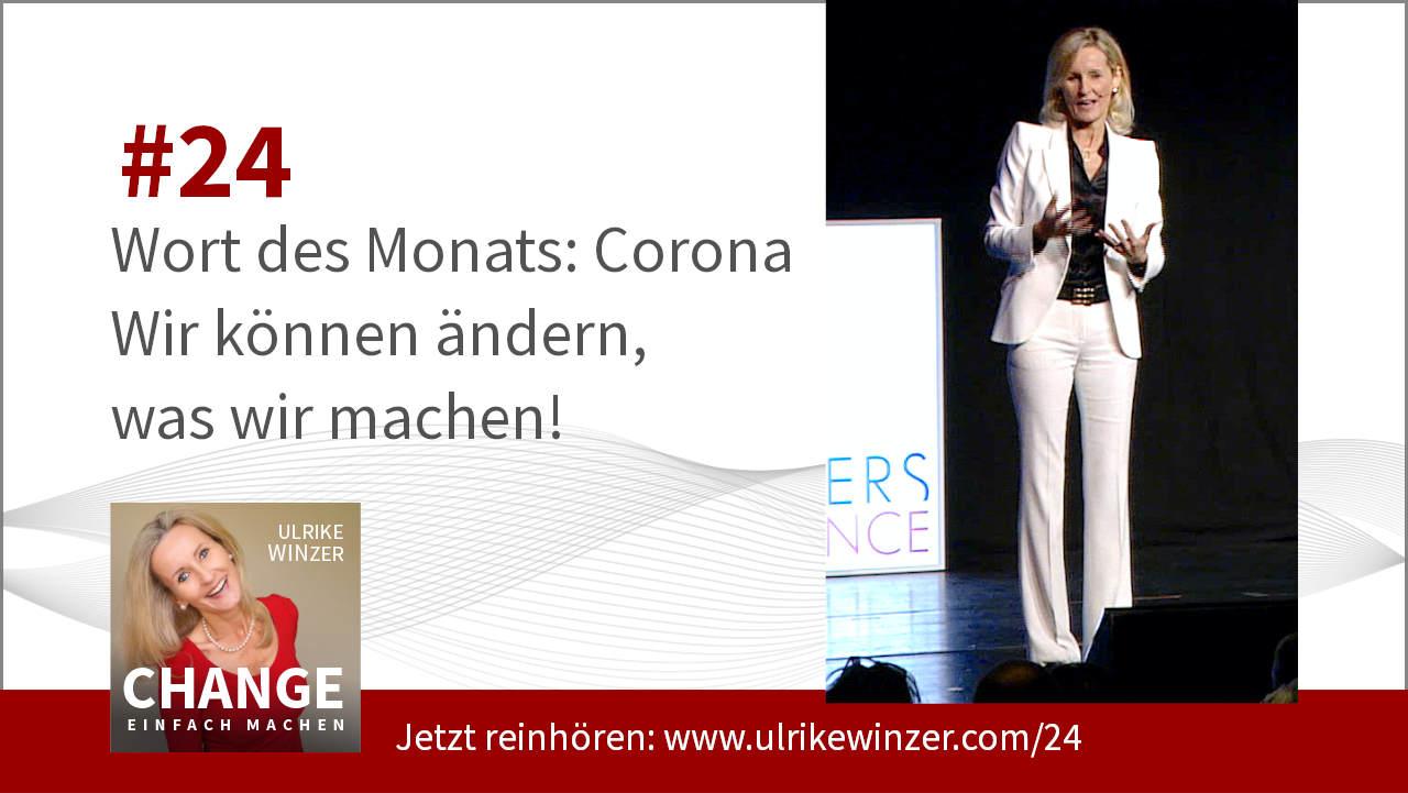 #24 Corona Wort des Monats - Podcast Change einfach machen! By Ulrike WINzer