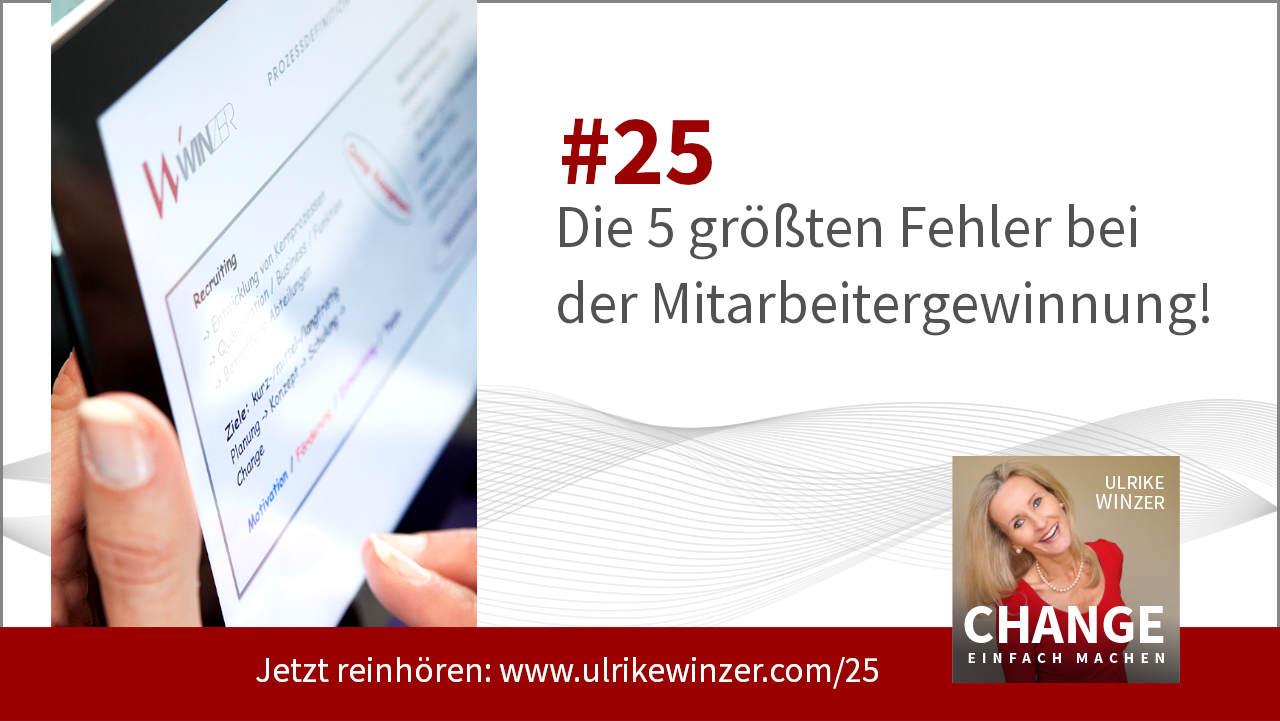 #25 Personalbeschaffung 5 Fehler - Podcast Change einfach machen! By Ulrike WINzer