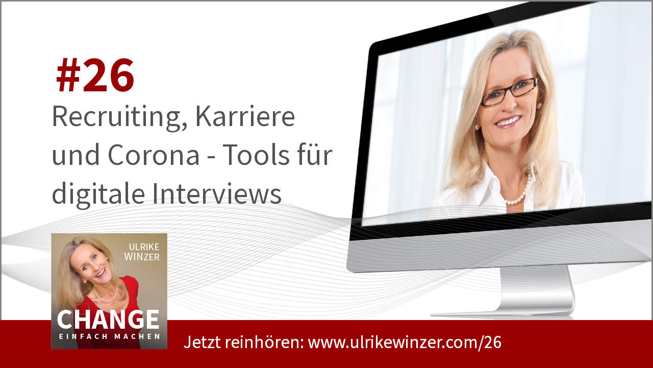 #26 Recruiting Corona Tools - Podcast Change einfach machen! By Ulrike WINzer
