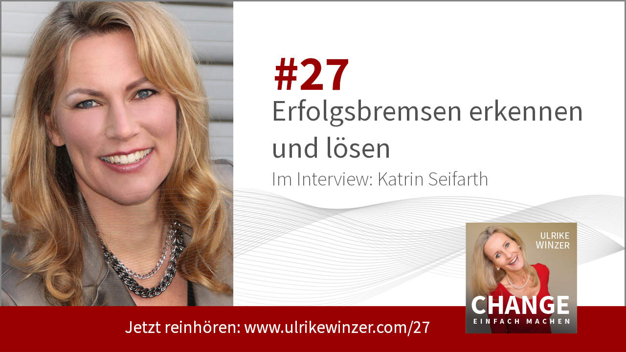#27 Interview Katrin Seifarth - Podcast Change einfach machen! By Ulrike WINzer