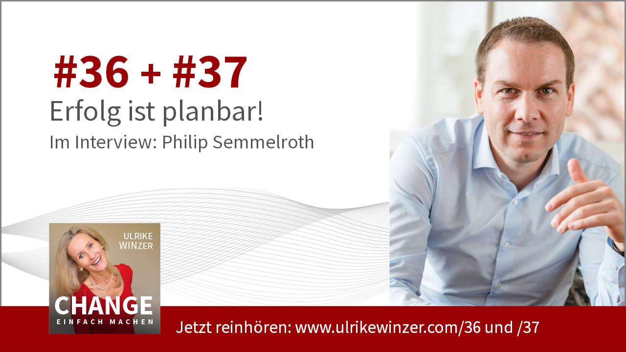 #36 + #37 Interview Philip Semmelroth - Podcast Change einfach machen! By Ulrike WINzer