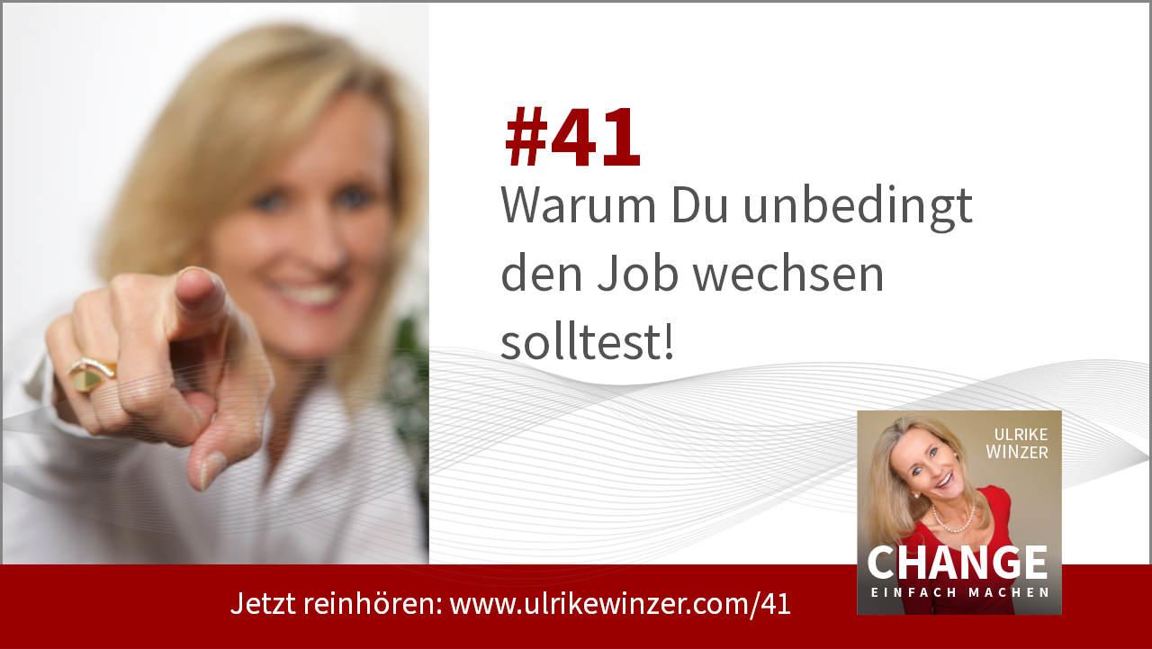 #41 Job wechseln - Podcast Change einfach machen! By Ulrike WINzer