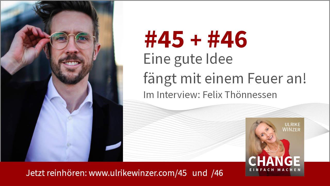 #45 + #46 Interview Felix Thönnessen - Podcast Change einfach machen! By Ulrike WINzer