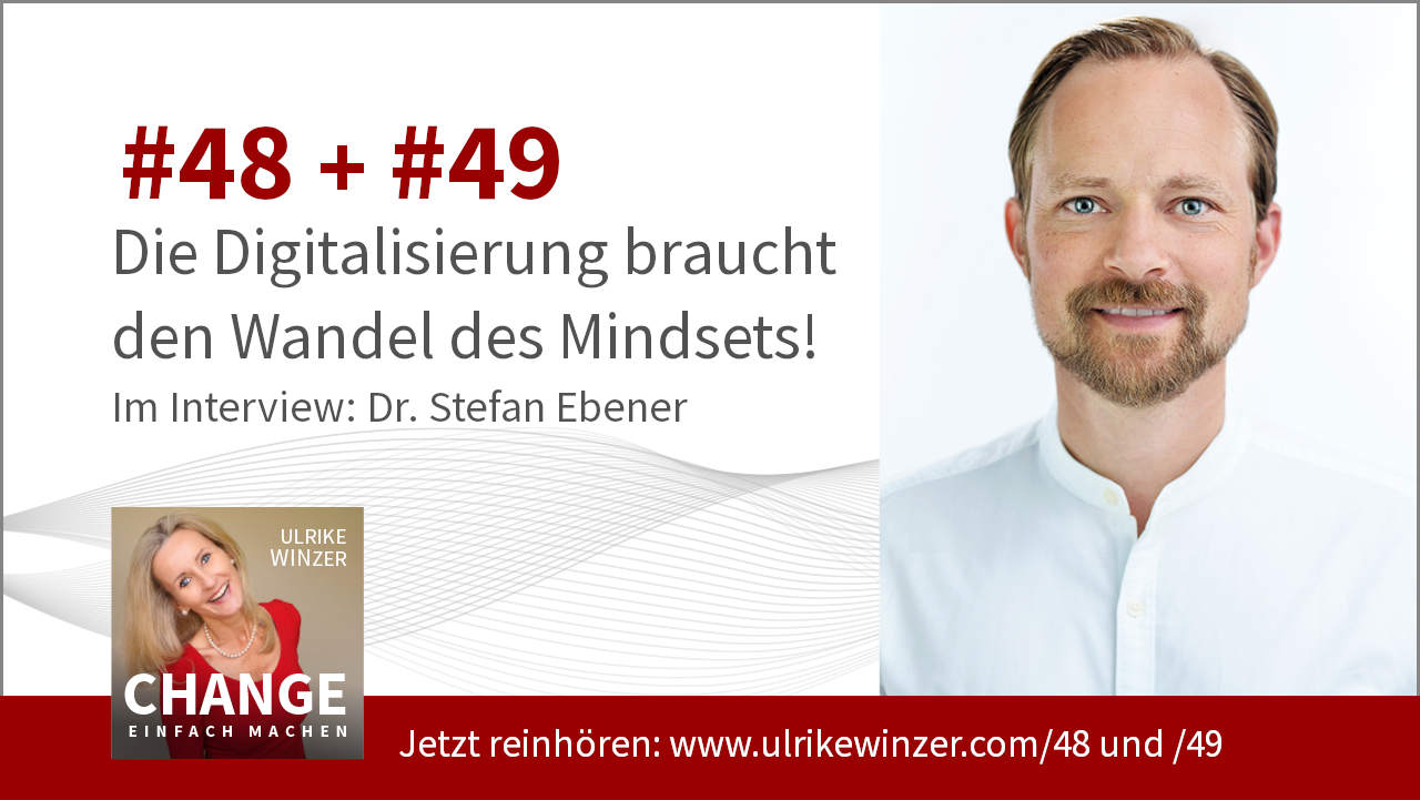 #48 + #49 Interview Dr. Stefan Ebener - Podcast Change einfach machen! By Ulrike WINzer