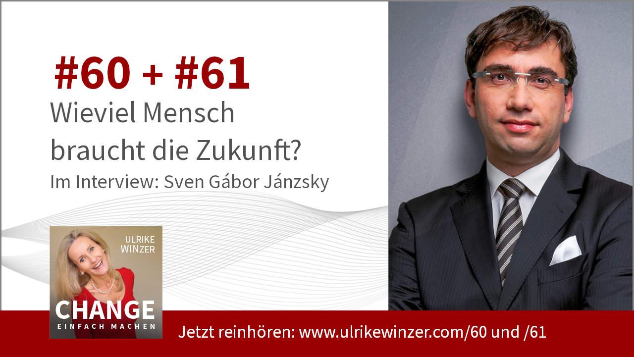 #60 + #61 Interview Sven Gabor Janszky - Podcast Change einfach machen! By Ulrike WINzer