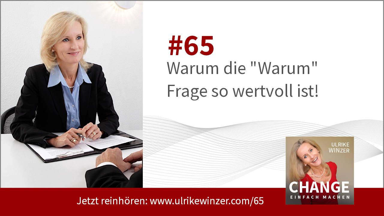 #65 Warum - Podcast Change einfach machen! By Ulrike WINzer