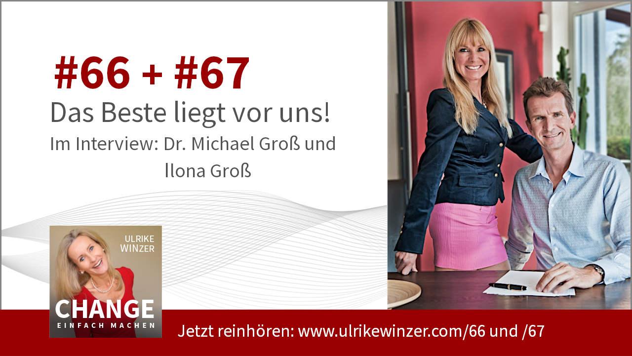 #66 + #67 Interview Michael Gross und Ilona Gross - Podcast Change einfach machen! By Ulrike WINzer