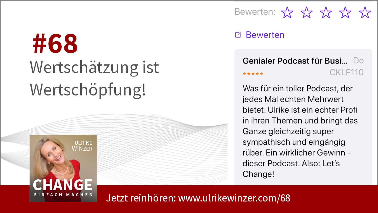 #68 Wertschätzung - Podcast Change einfach machen! By Ulrike WINzer