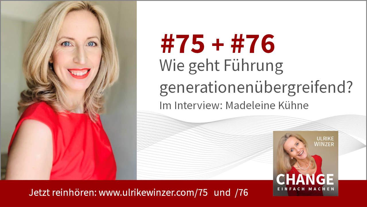 #75 + #76 Interview Madeleine Kuehne - Podcast Change einfach machen! By Ulrike WINzer