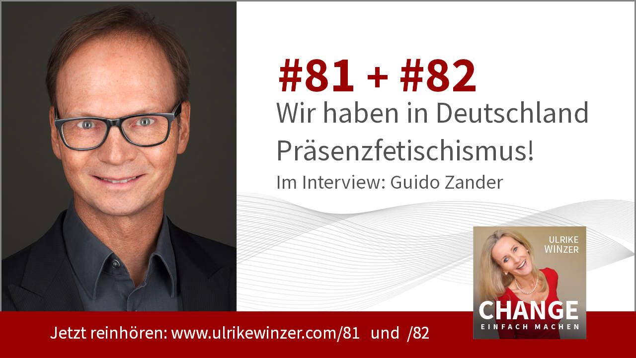 #81 + #82 Interview Guido Zander - Podcast Change einfach machen! By Ulrike WINzer