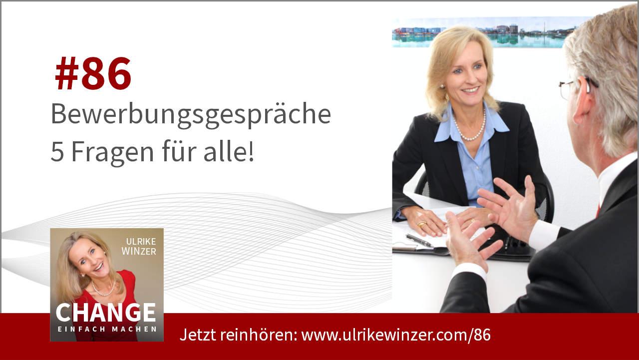 #86 Bewerbungsgespraeche - Podcast Change einfach machen! By Ulrike WINzer