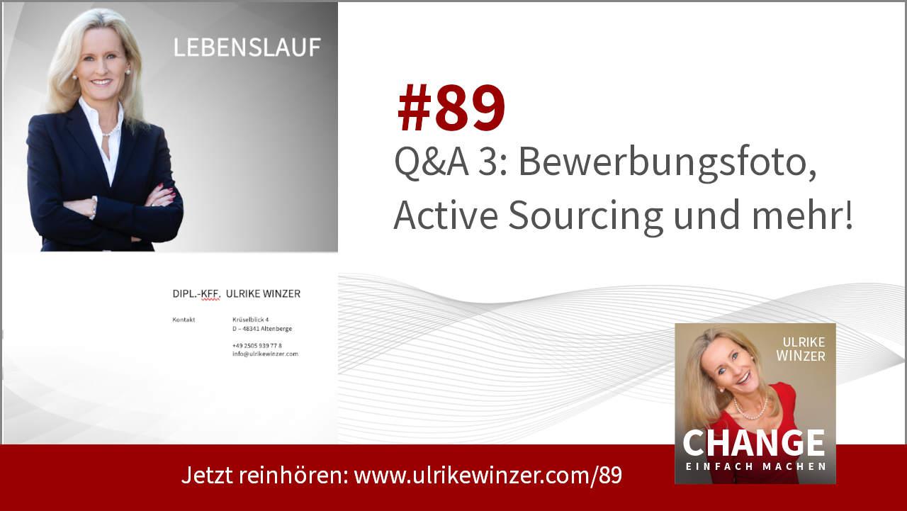 #89 Q&A 3: Bewerbungsfoto, Active Sourcing und mehr - Podcast Change einfach machen! By Ulrike WINzer