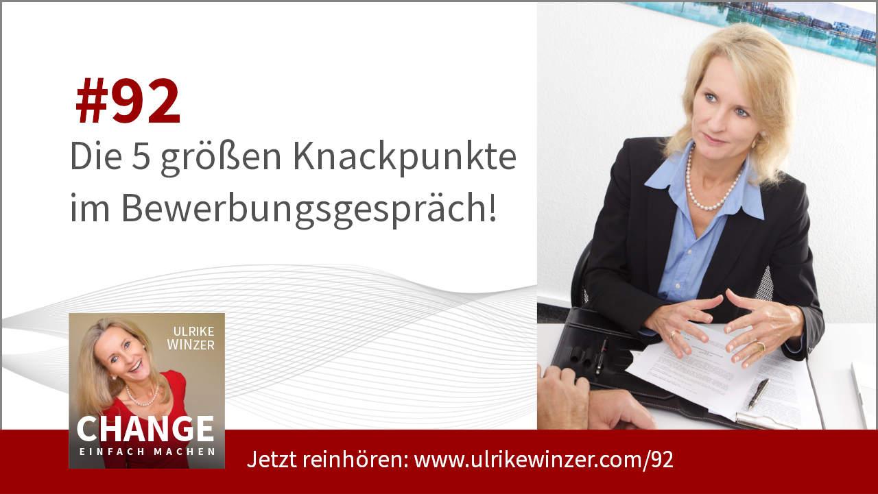 #92 Bewerbungsgespraech Knackpunkte - Podcast Change einfach machen! By Ulrike WINzer