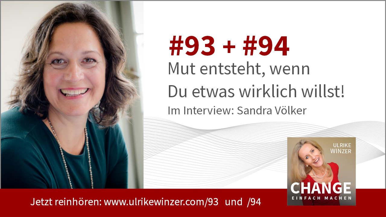 #93 + #94 Interview Sandra Völker - Podcast Change einfach machen! By Ulrike WINzer