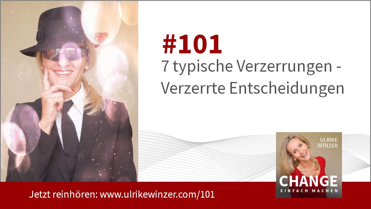 #101 Verzerrungen bei Entscheidungen - Podcast Change einfach machen! By Ulrike WINzer