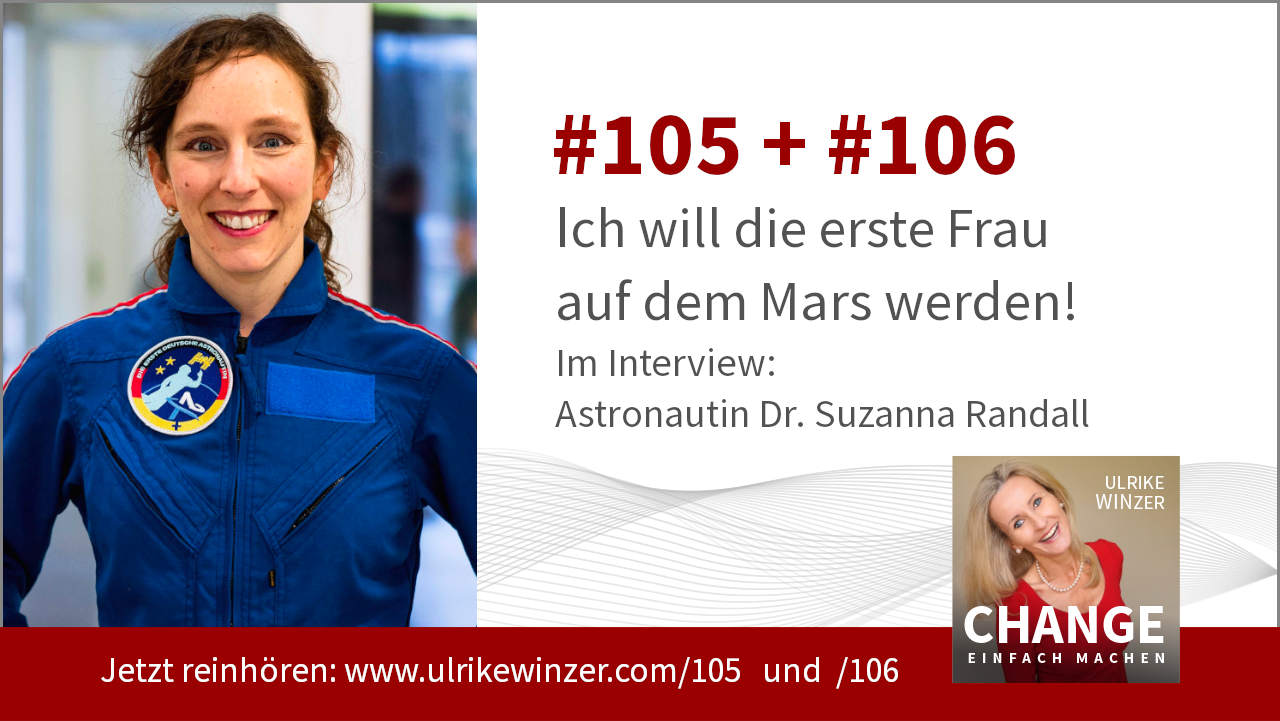 #105 + #106 Interview Astronautin Dr. Suzanna Randall - Podcast Change einfach machen! By Ulrike WINzer