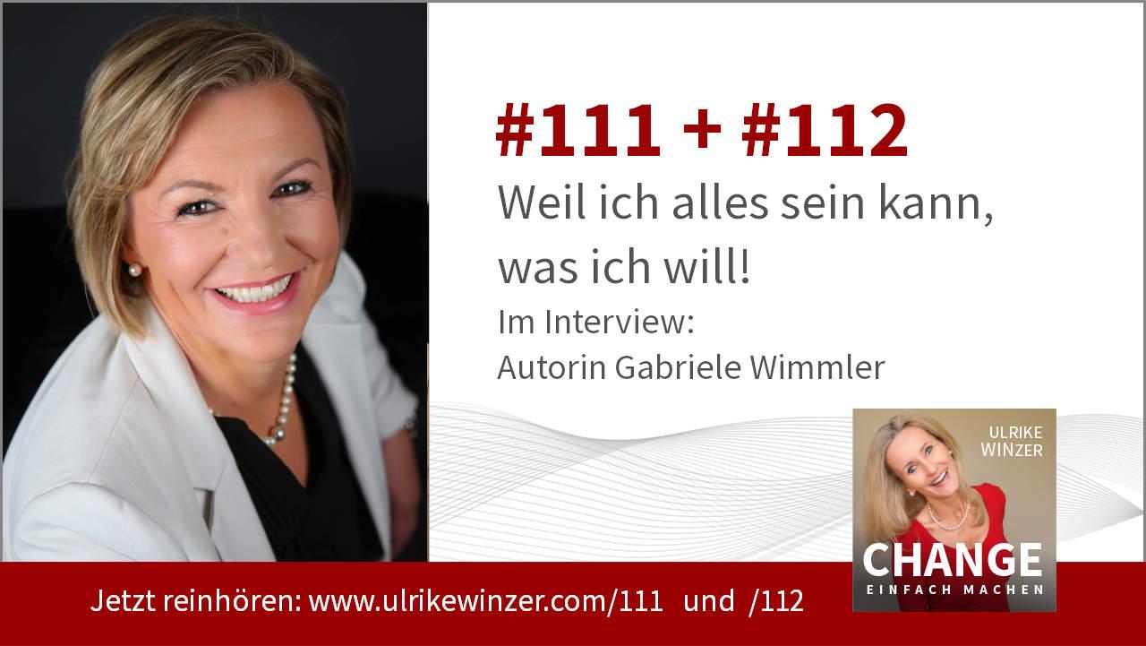 #111 + #112 Interview Gabriele Wimmler - Podcast Change einfach machen! By Ulrike WINzer