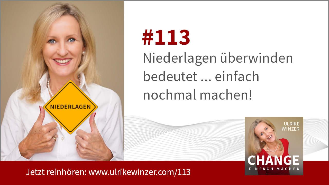 #113 Niederlagen - Podcast Change einfach machen! By Ulrike WINzer
