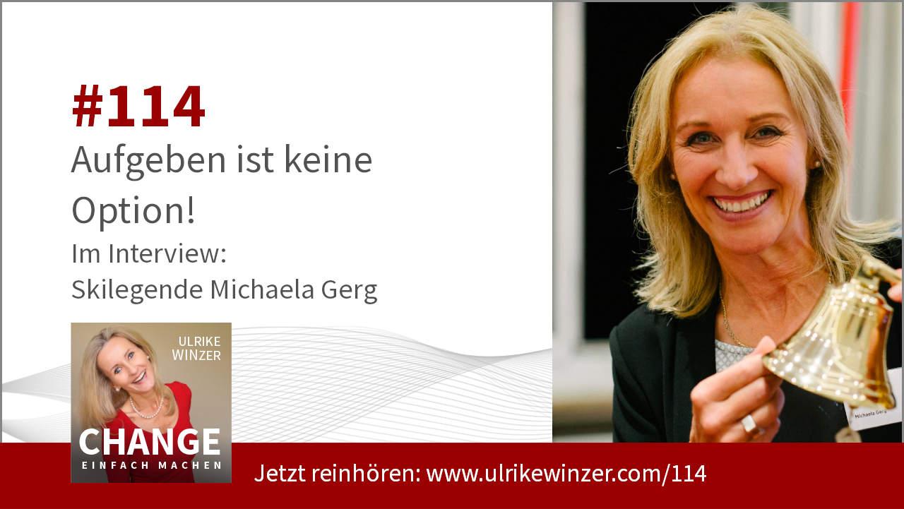 #114 Interview Michaela Gerg - Podcast Change einfach machen! By Ulrike WINzer