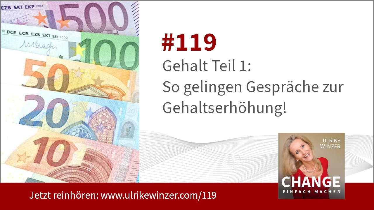 #119 Gehalt und Gehaltsgespräche Teil 1 - Podcast Change einfach machen! By Ulrike WINzer