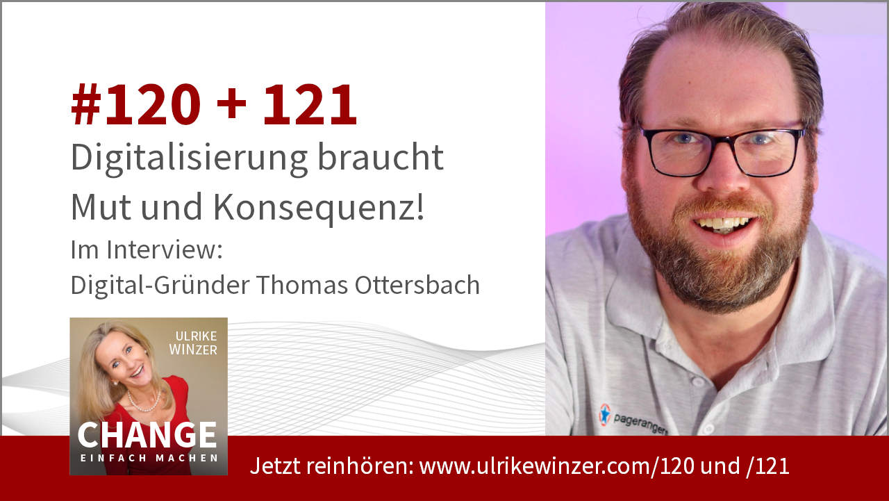 #120 + #121 Interview Thomas Ottersbach - Podcast Change einfach machen! By Ulrike WINzer
