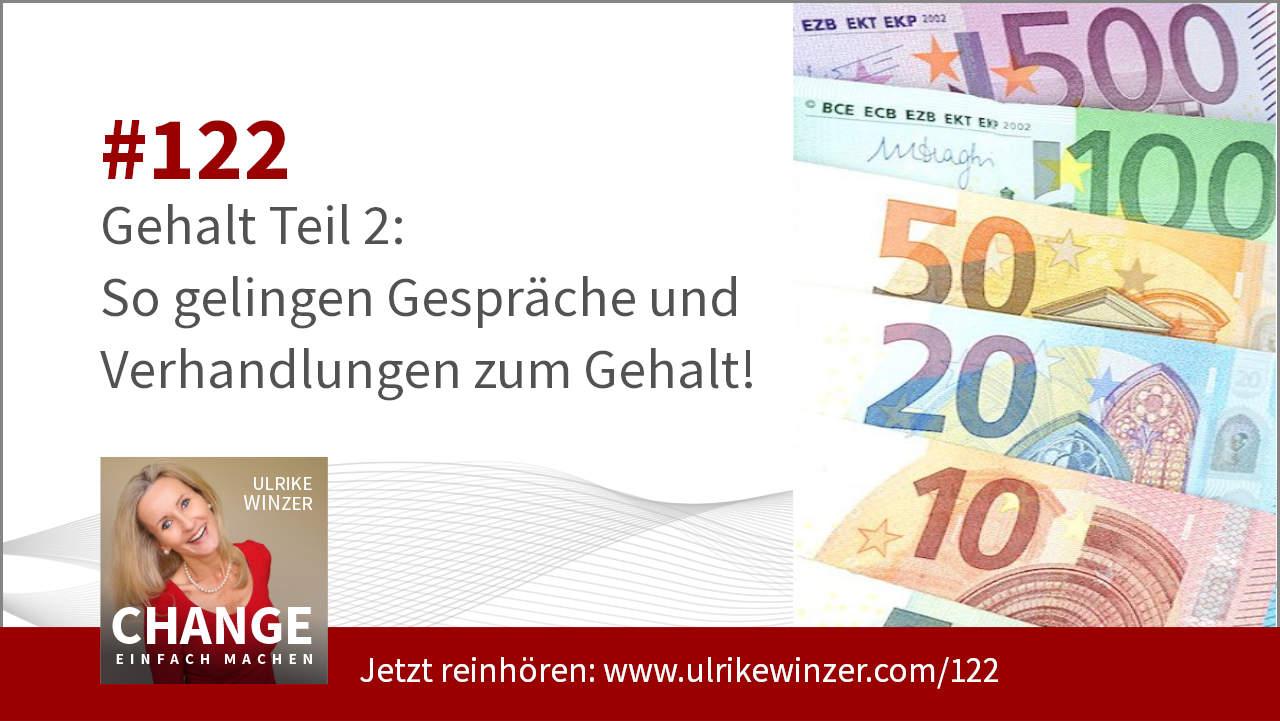 #122 Gehalt und Gehaltsgespräche Teil 2 - Podcast Change einfach machen! By Ulrike WINzer