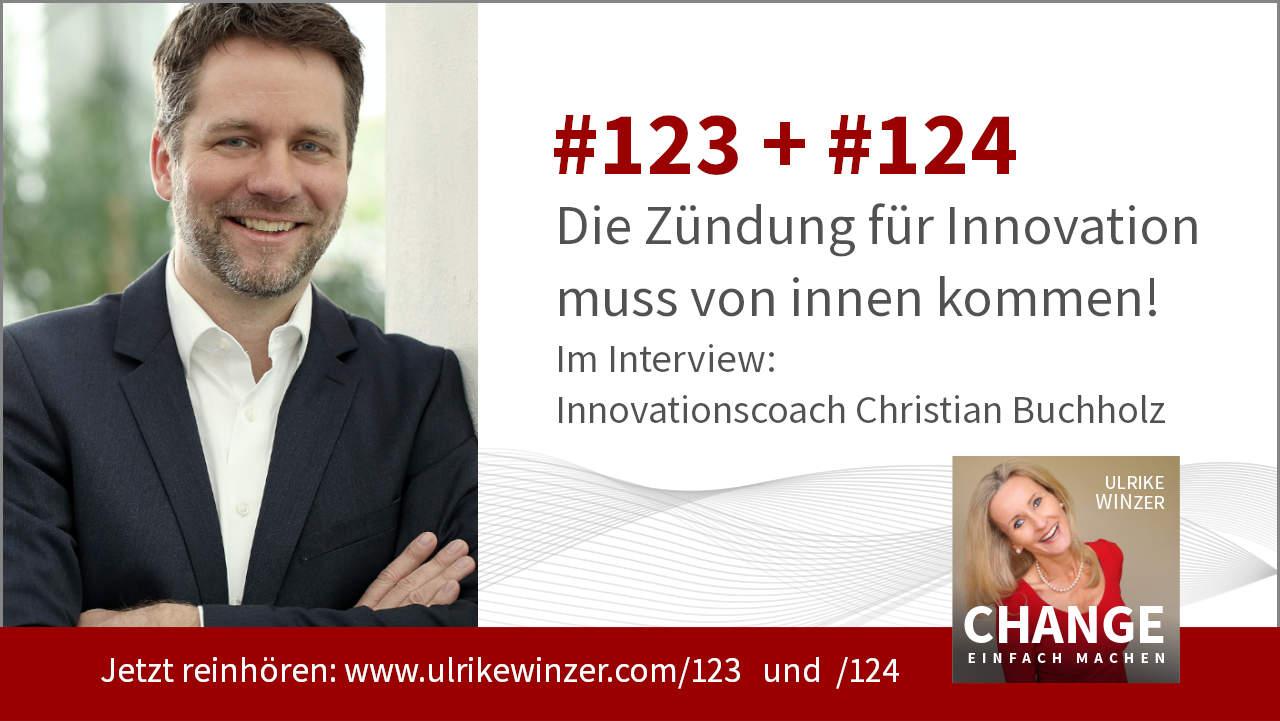#123 + #124 Interview Christian Buchholz - Podcast Change einfach machen! By Ulrike WINzer