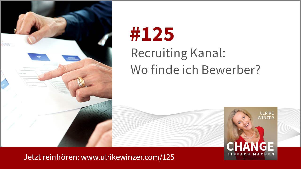 #125 Recruiting Kanal - Podcast Change einfach machen! By Ulrike WINzer