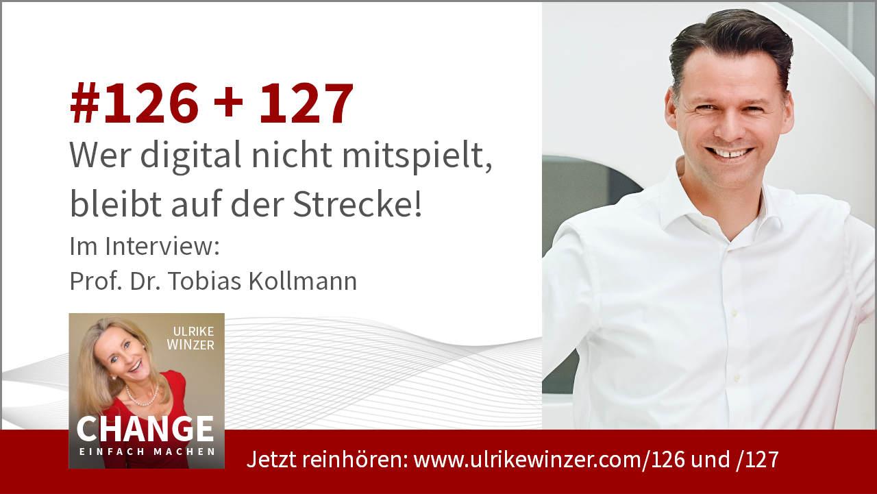 #126 + #127 Interview Tobias Kollmann - Podcast Change einfach machen! By Ulrike WINzer