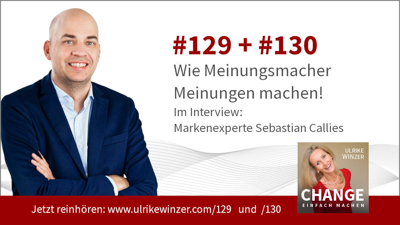 #129 + #130 Interview Sebastian Callies - Podcast Change einfach machen! By Ulrike WINzer