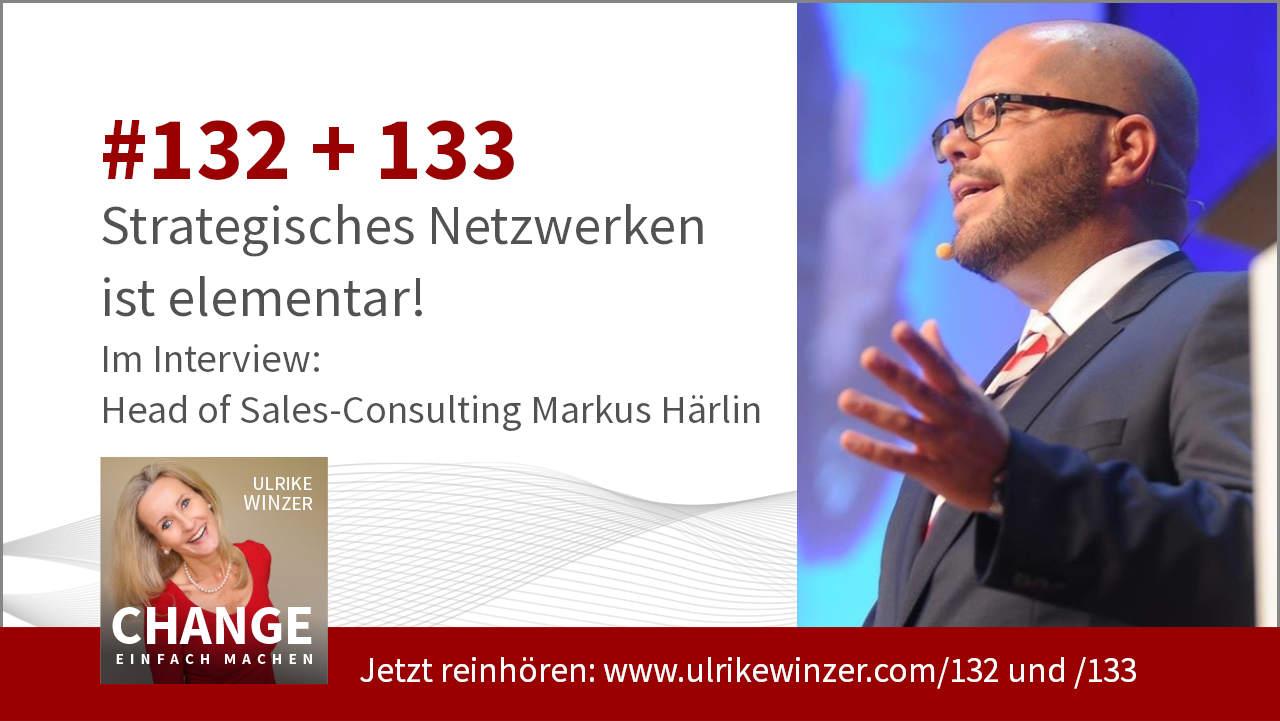 #132 + #133 Interview Markus Härlin - Podcast Change einfach machen! By Ulrike WINzer