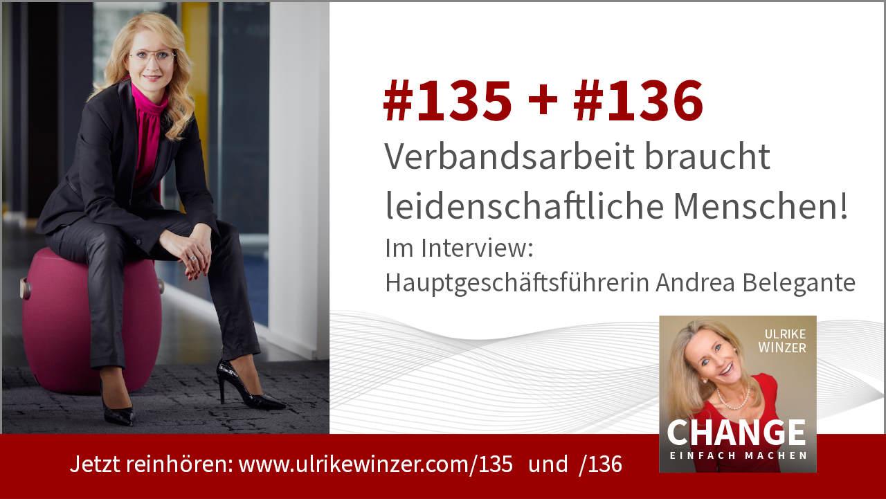 #135 + #136 Interview Andrea Belegante - Podcast Change einfach machen! By Ulrike WINzer