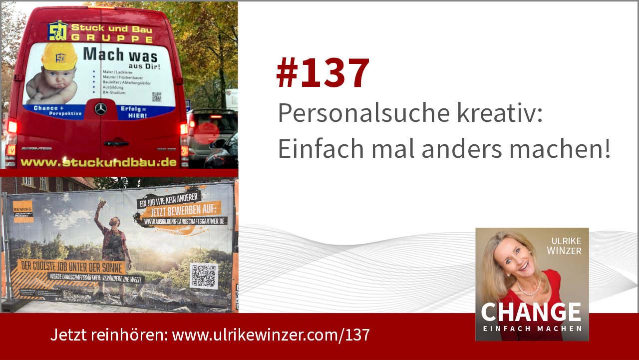 #137 Bewerbersuche kreativ - Podcast Change einfach machen! By Ulrike WINzer