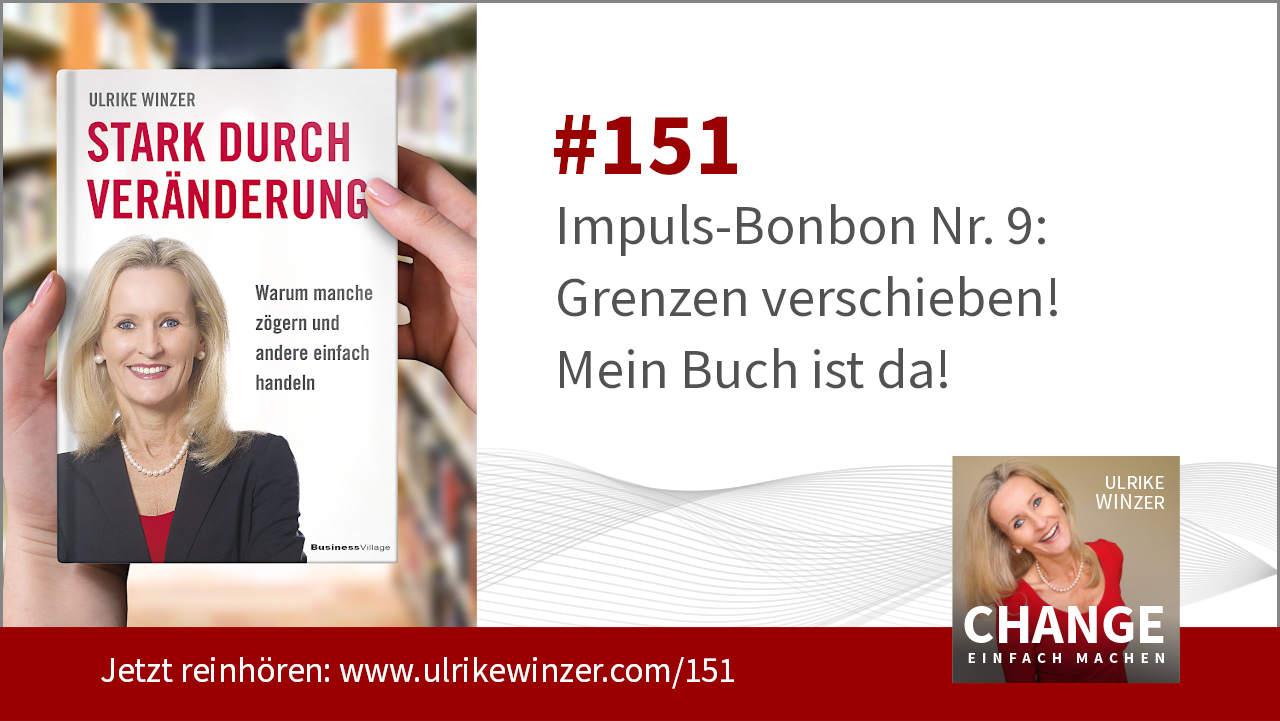 #151 Impuls-Bonbon 9 - Grenzen verschieben - Podcast Change einfach machen! By Ulrike WINzer