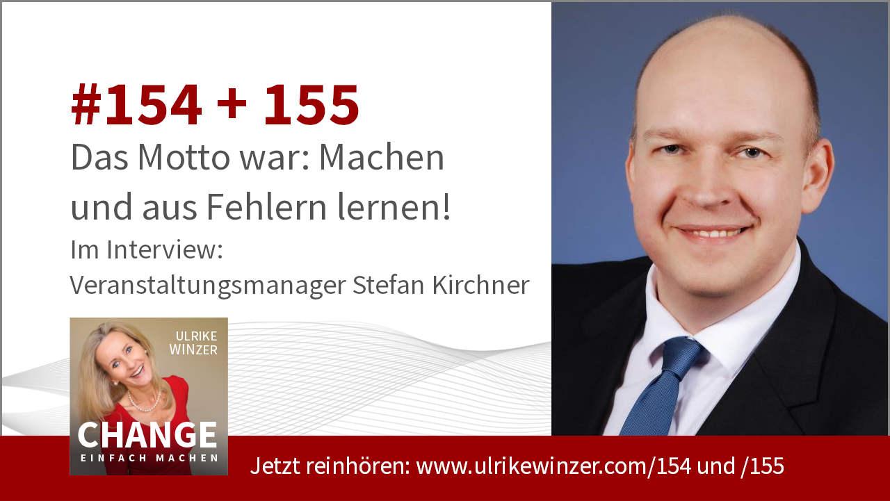 #154 + #155 Interview Stefan Kirchner - Podcast Change einfach machen! By Ulrike WINzer