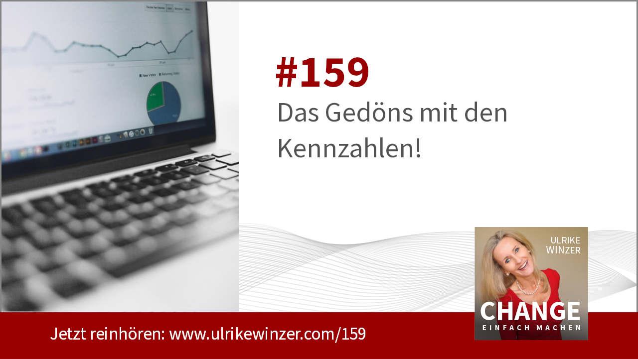 #159 Kennzahlen - Podcast Change einfach machen! By Ulrike WINzer