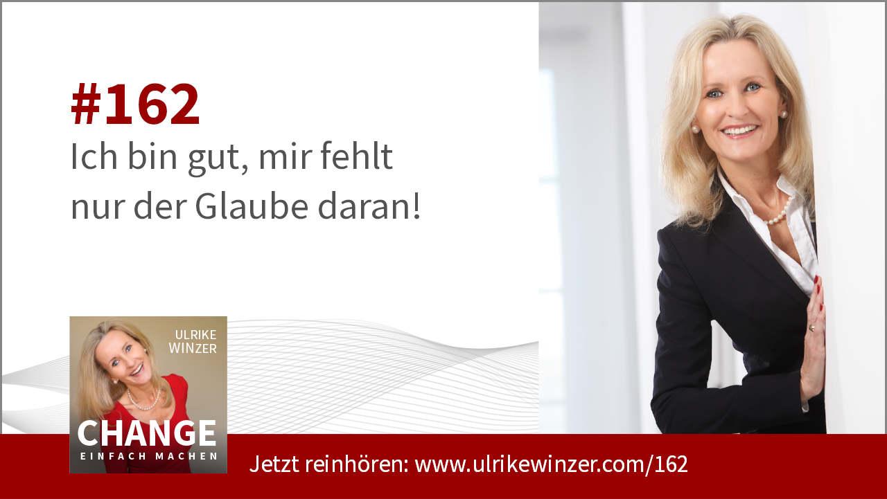 #162 Ich bin gut aber - Podcast Change einfach machen! By Ulrike WINzer