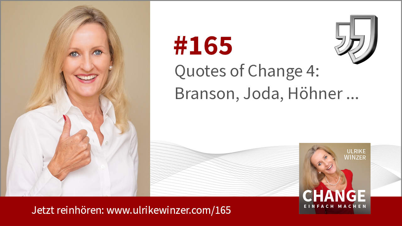 #165 Quotes of Change 4 - Podcast Change einfach machen! By Ulrike WINzer