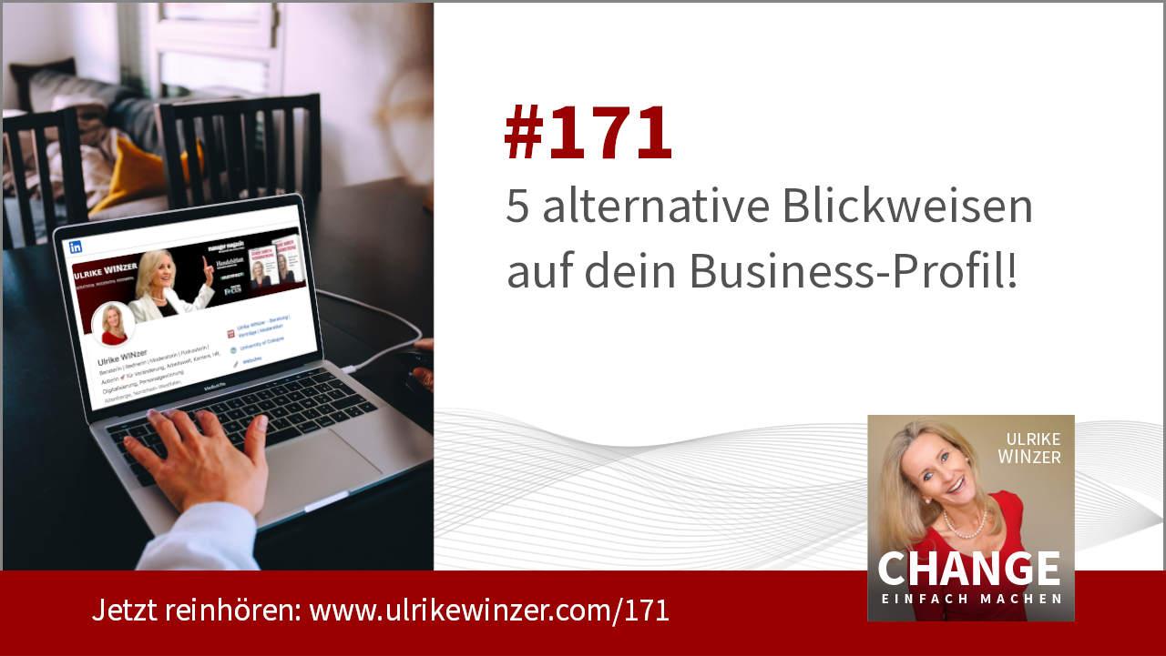 #171 Business Netzwerke und Business Profil: 5 alternative Blickweisen - Podcast Change einfach machen! By Ulrike WINzer